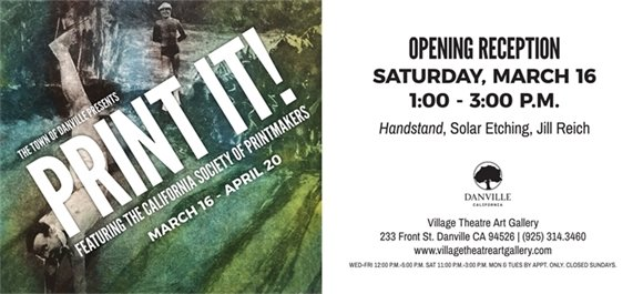 The Town of Danville Presents - Print It! Featuring the California Society Of Printmakers March 16 - April 20