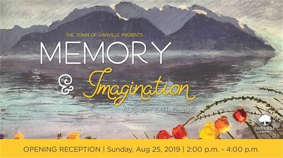 The Town of Danville Presents - Memory & Imagination August 25 - October 12, 2019