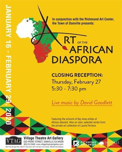 Art of the African Diaspora Closing Reception: Thurs., Feb. 27, 2020 at 5:30-7:30 - Live music by David Goodlett