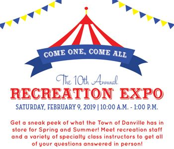 10th Annual Recreation Expo. Saturday February 9, 2019, 10:00AM - 1:00PM Danville Community Center