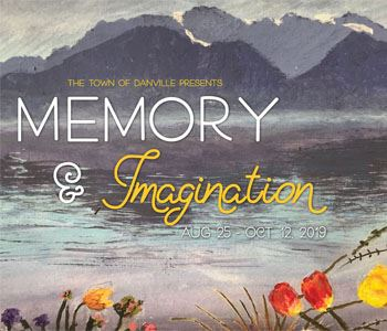 The Town of Danville Presents Memory & Imagination, August 25 - Oct 12