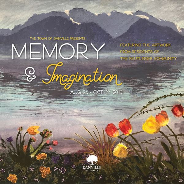 Memory & Imagination August 25 - October 12 Featuring artwork from the Reutlinger Community