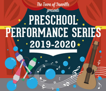 The Town of Danville Presents Preschool Performance Series 2019-2020