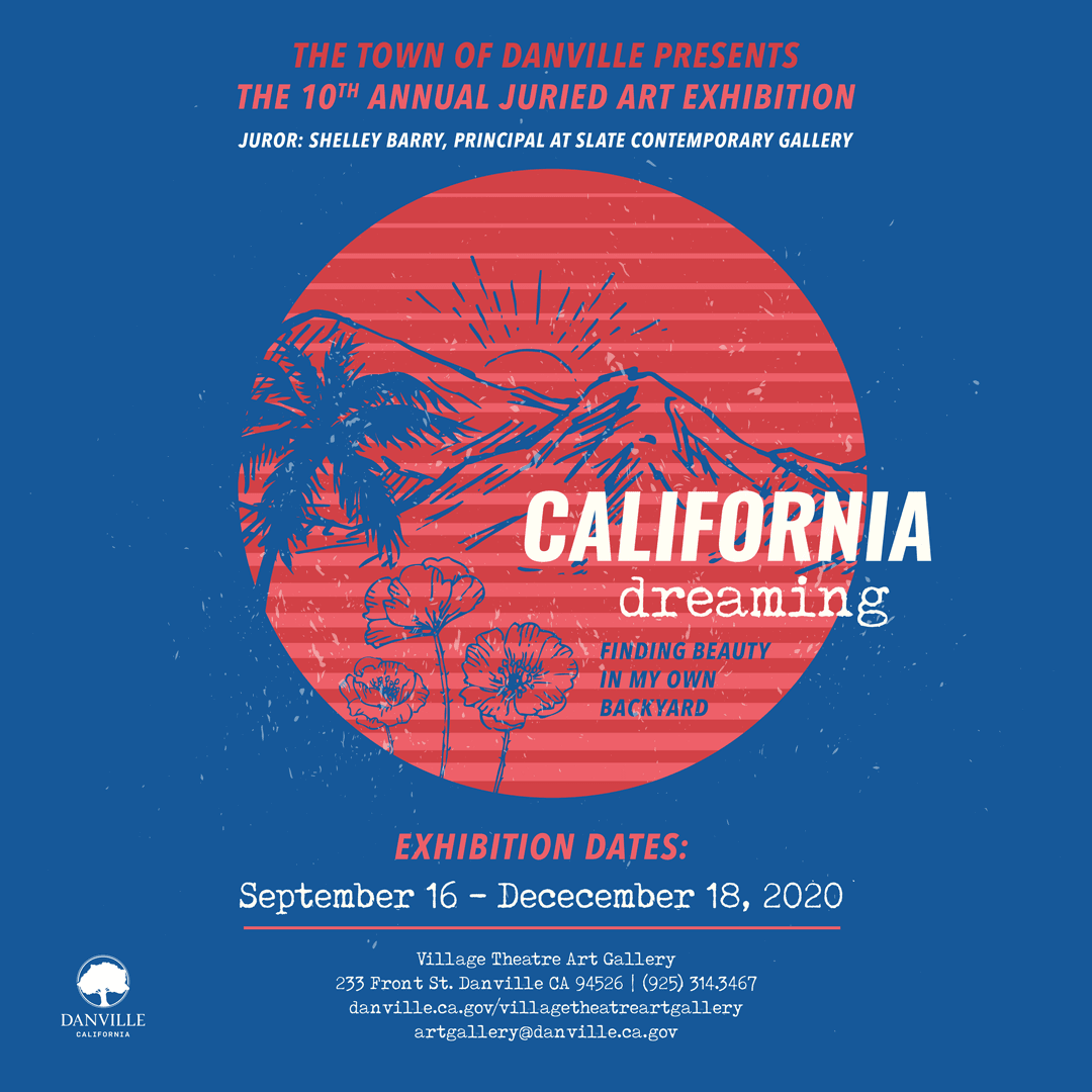 California Dreaming - The 10th Annual Juried Art Exhibition:  9/16 - 12/18/20