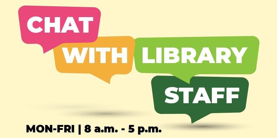Chat with Library Staff Monday to Friday 8:00 am until 5:00 pm Opens in new window