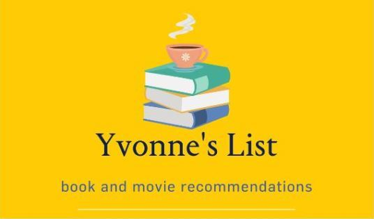 Yvonne's List - Biweekly book and movie recommendations